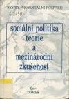 Sociální politika: teorie a mezinárodní zkušenost