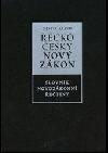Řecko-český Nový zákon / Slovník novozákonní řečtiny