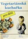 Vegetariánská kuchařka pro děti