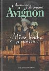 Avignon, město hříchu a neřesti