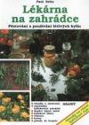 Lékárna na zahrádce: pěstování a používání léčivých bylin
