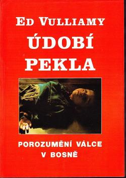 Údobí pekla : Porozumění bosenské válce obálka knihy