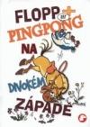Flopp + Pingpong na divokém západě