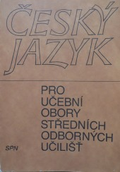 Český jazyk pro učební obory středních odborných učilišť