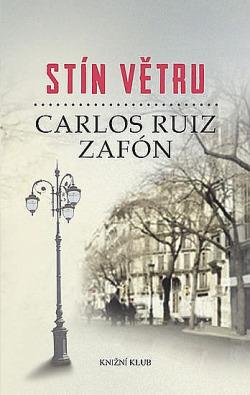 Carlos Ruiz Zafón - Stín větru