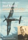 Josef Balejka - valašský rytíř nebes