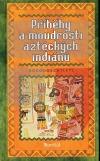 Příběhy a moudrosti aztéckých indiánů