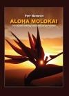Aloha Molokai : Havajské ostrovy nevšedním pohledem