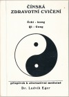 Čínská zdravotní cvičení - čchi-kung