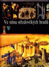 Ve stínu středověkých hradů