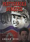 Partyzánská dynastie: politika a vedení Severní Koreje