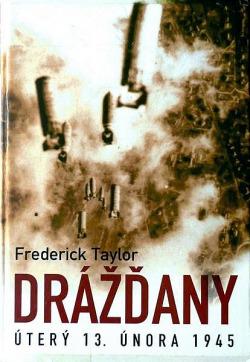 Netuctová kniha o druhé světové válce - Frederick Taylor: Drážďany