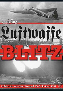 LUFTWAFFE BLITZ -Pohled do zákulisí:listopad 1940-květen 1941