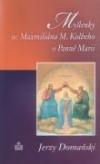 Myšlenky sv. Maxmiliána Kolbeho o Panně Marii