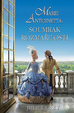 Marie Antoinetta: Soumrak rozmařilosti obálka knihy