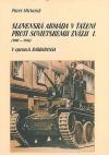 Slovenská armáda v ťažení proti Sovietskemu zväzu I.(1941-1944)