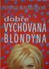 Dobře vychovaná blondýna