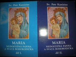 Maria, nedostižná Panna a svatá Bohorodička