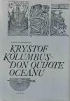 Kryštof Kolumbus – Don Quijote oceánu