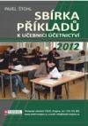 Sbírka příkladů k učebnici Účetnictví - 2. díl 2012