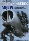 Ocelový hřebec Mig-19 a československé letectvo 1958-1970