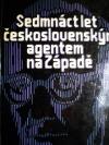 Sedmnáct let československým agentem na Západě