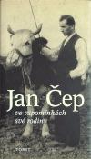 Jan Čep ve vzpomínkách své rodiny