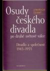 Osudy českého divadla po druhé světové válce : divadlo a společnost 1945-1955