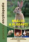 Králíci a hlodavci - Praktická encyklopedie