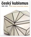 Český kubismus 1909-1925: malířství, sochařství, architektura, design