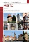 Město - Průvodce českou historií