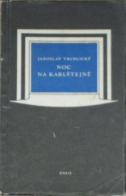Noc na Karlštejně: veselohra o třech dějstvích