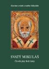 Svatý Mikuláš - Člověk plný Boží lásky - Slavíme svátek svatého Mikuláše
