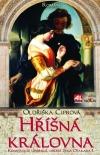 Hříšná královna - Konstancie Uherská druhá žena Otakara I. obálka knihy