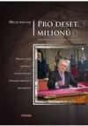 Pro deset milionů aneb Miloš Zeman jaký je a co si myslí