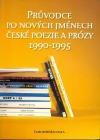 Průvodce po nových jménech české poezie a prózy 1990–1995