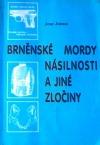 Brněnské mordy, násilnosti a jiné zločiny