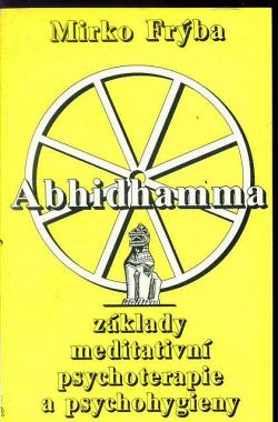 Abhidhamma - základy meditativní psychoterapie a psychohygieny obálka knihy