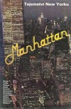 Manhattan: příběhy ze srdce velkoměsta : tajemství New Yorku