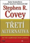 Třetí alternativa - Jak řešit nejobtížnější životní problémy obálka knihy