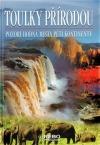 Toulky přírodou: Pozoruhodná místa pěti kontinentů