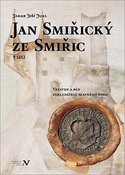 Jan Smiřický ze Smiřic † 1453 obálka knihy
