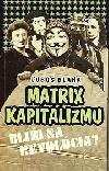Matrix kapitalizmu (Blíži sa revolúcia?)
