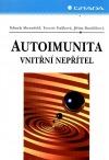 Autoimunita: Vnitřní nepřítel