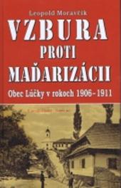 Vzbura proti maďarizácii - Obec Lúčky v rokoch 1906-1911