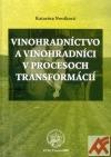 Vinohradníctvo a vinohradníci v procesoch transformácií
