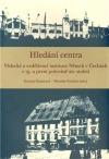 Hledání centra: Vědecké a vzdělávací instituce Němců v Čechách v 19. a první polovině 20. století