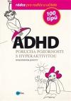 ADHD: 100 tipů pro rodiče a učitele obálka knihy