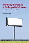 Politický marketing a české politické strany: Volební kampaně v roce 2006