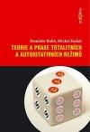 Teorie a praxe totalitních a autoritativních režimů